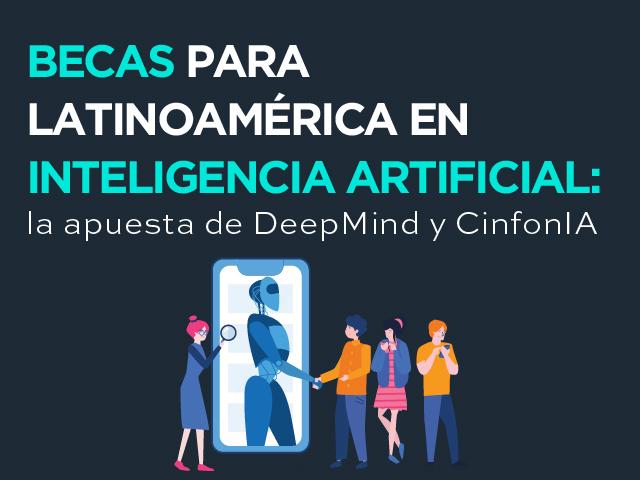 Becas Deep Mind - CinfonIA